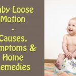 Loose Motion In Babies - Causes, Symptoms & Home Remedies