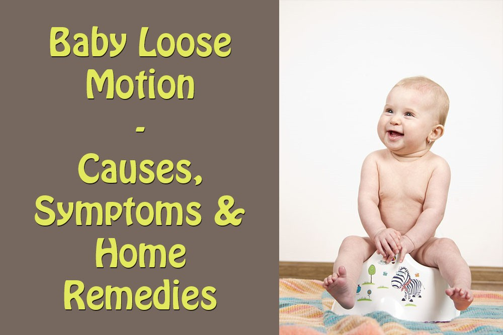 Loose Motion In Babies – Causes, Symptoms & Home Remedies