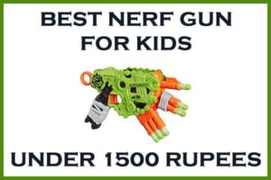best nerf gun under 1500 rupees