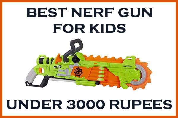 best nerf gun under 3000 rupees